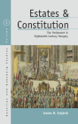 Estates and Constitution: The Parliament in Eighteenth-Century Hungary (Austrian and Habsburg Studies #30) Cover Image