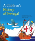A Children's History of Portugal (Non-Series Titles from Tagus Press) Cover Image