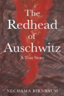 The Redhead of Auschwitz: A True Story Cover Image