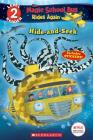 Hide and Seek (The Magic School Bus Rides Again: Scholastic Reader, Level 2) Cover Image