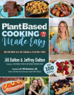Plant Based Cooking Made Easy: Over 100 Recipes Cover Image