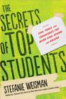 The Secrets of Top Students: Tips, Tools, and Techniques for Acing High School and College Cover Image