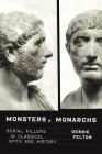 Monsters and Monarchs: Serial Killers in Classical Myth and History Cover Image