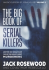 The Big Book of Serial Killers Volume 2: Another 150 Serial Killer Files of the World's Worst Murderers (Encyclopedia of Serial Killers #2) Cover Image