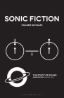 Sonic Fiction (Study of Sound) Cover Image