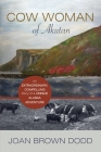 Cow Woman of Akutan: An Extraordinary, Compelling Story of a Unique Alaska Adventure Cover Image