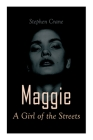 Maggie - A Girl of the Streets: Tale of New York Cover Image