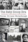 The Baby Scoop Era: Unwed Mothers, Infant Adoption and Forced Surrender Cover Image