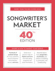 Songwriter's Market 40th Edition: Where & How to Market Your Songs Cover Image