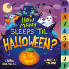 How Many Sleeps 'Til Halloween?: A Countdown to the Spookiest Night of the Year Cover Image