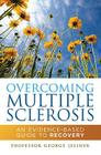 Overcoming Multiple Sclerosis: An Evidence-Based Guide to Recovery Cover Image