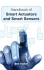 Handbook of Smart Actuators and Smart Sensors Cover Image