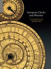 European Clocks and Watches: in The Metropolitan Museum of Art Cover Image