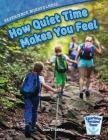 Experience Mindfulness: How Quiet-Time Makes You Feel (Experience Personal Power) Cover Image