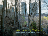 An Enduring Wilderness: Toronto's Natural Parklands Cover Image