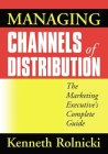 Managing Channels of Distribution: The Marketing Executive's Complete Guide Cover Image
