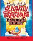 Uncle John's Slightly Irregular Bathroom Reader: The Miniature Edition (RP Minis) Cover Image