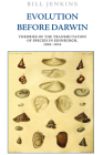 Evolution Before Darwin: Theories of the Transmutation of Species in Edinburgh, 1804-1834 Cover Image