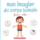 Mon imagier du corps humain: Livre éducatif pour faire découvrir aux tout-petits les parties du corps en français et en italien Cover Image