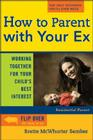 How to Parent with Your Ex: Working Together for Your Childs Best Interest Cover Image