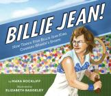 Billie Jean!: How Tennis Star Billie Jean King Changed Women's Sports Cover Image
