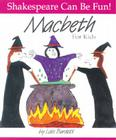 Macbeth for Kids (Shakespeare Can Be Fun!) Cover Image