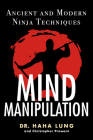 Mind Manipulation: Ancient and Modern Ninja Techniques Cover Image