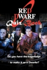 Red Dwarf Quiz Book: Do you have the knowledge to make it as a Dwarfer?: Red Dwarf Trivia Cover Image
