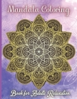 Mandala Coloring Book for Adults Relaxation: Awesome Mandala Adult Coloring Book: Stress Relieving Cover Image