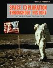 Space Exploration Throughout History: From Telescopes to Tourism (World History) Cover Image