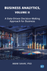 Business Analytics, Volume II: A Data Driven Decision Making Approach for Business Cover Image