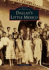 Dallas's Little Mexico (Images of America (Arcadia Publishing)) Cover Image