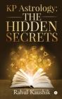 KP Astrology: The Hidden Secrets Cover Image
