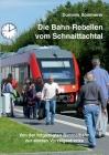 Die Bahn-Rebellen vom Schnaittachtal: Von der totgesagten Bimmelbahn zur stolzen Vorzeigestrecke Cover Image