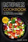 Gastroparesis Cookbook: MEGA BUNDLE - 5 Manuscripts in 1 - 240+ Gastroparesis -friendly recipes designed to manage Gastroparesis Cover Image