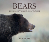 Bears: The Mighty Grizzlies of the West Cover Image