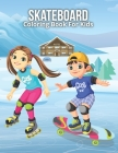 Skateboard Coloring Book For Kids: An Kids Coloring Book with Fun Easy and Relaxing Coloring Pages Skateboard Inspired Scenes and Designs for Stress. Cover Image