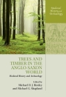 Trees and Timber in the Anglo-Saxon World (Medieval History and Archaeology) Cover Image