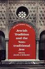 Jewish Tradition and the Non-Traditional Jew (Orthodox Forum) Cover Image