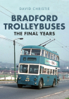 Bradford Trolleybuses: The Final Years Cover Image