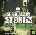 Super Scary Stories (Super Scary Stuff) Cover Image