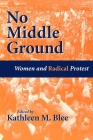 No Middle Ground: Women and Radical Protest Cover Image
