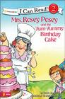 Mrs. Rosey Posey and the Yum-Yummy Birthday Cake Cover Image