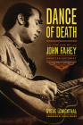 Dance of Death: The Life of John Fahey, American Guitarist Cover Image