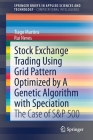 Stock Exchange Trading Using Grid Pattern Optimized by a Genetic Algorithm with Speciation: The Case of S&p 500 Cover Image