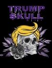 Trump Skull: Conservative Hispanic Dia De Los Muertos Journal - Day Of The Dead Composition Notebook - 8.5
