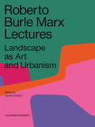 Roberto Burle Marx Lectures: Landscape as Art and Urbanism Cover Image