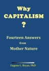 Why Capitalism? Fourteen Answers from Mother Nature Cover Image