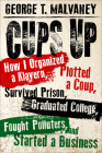 Cups Up: How I Organized a Klavern, Plotted a Coup, Survived Prison, Graduated College, Fought Polluters, and Started a Busines (Willie Morris Books i Cover Image