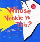 Whose Vehicle Is This?: A Look at Vehicles Workers Drive - Fast, Loud, and Bright (Whose Is It?) Cover Image